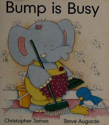Cover of: Bump is Busy (Baby's First Book Club) | Christopher James