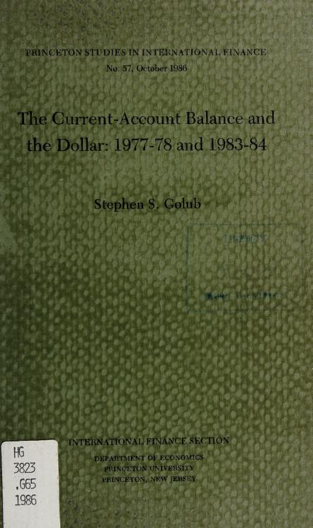 The current-account balance and the dollar, 1977-78 and 1983-84 by Stephen S. Golub