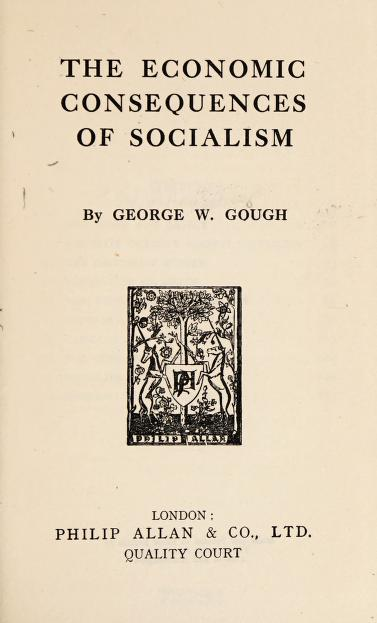 The economic consequences of socialism by George Woolley Gough