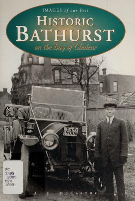 Cover of: Historic Bathurst on the Bay of Chaleur | A. J. McCarthy