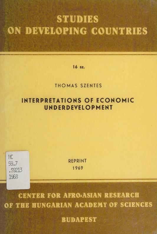 Interpretations of economic underdevelopment by Szentes, Tamás.