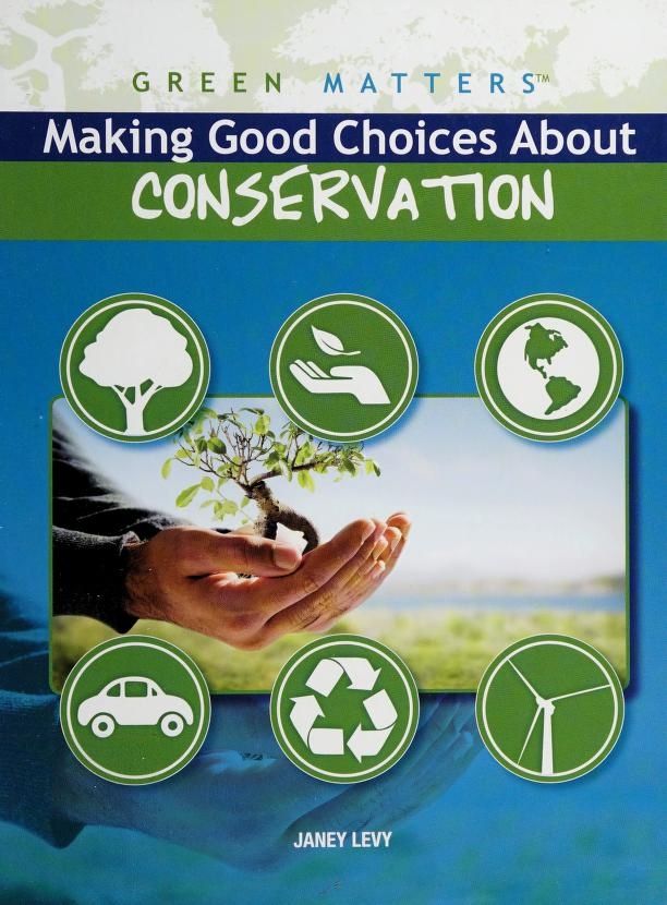 Making good choices about conservation by Janey Levy