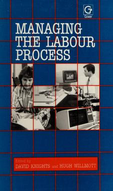 Cover of: Managing the labour process | edited by David Knights and Hugh Willmott.