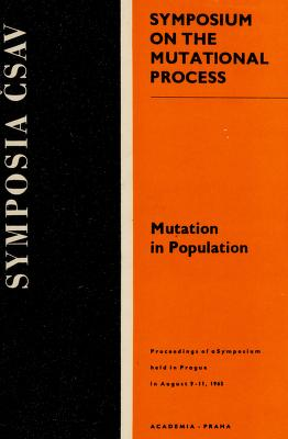 Cover of: Mutation in population | Symposium on the Mutational Process (1965 Prague, Czechoslovakia)
